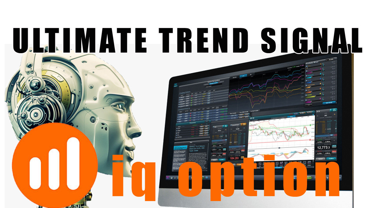 Ultimate IQ OPTION Trend Signals –  The most profitable trading @dn