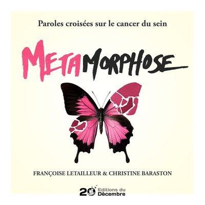 METAMORPHOSE Paroles croisées sur le cancer du sein