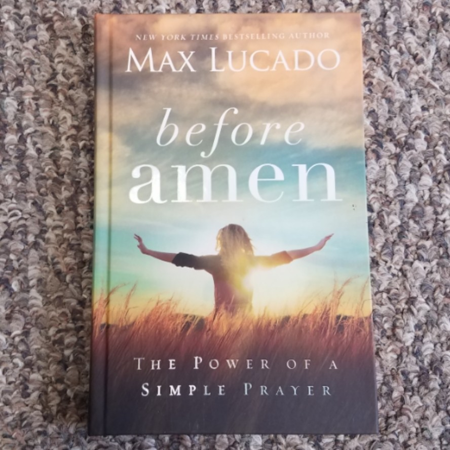 Before Amen by Max Lucado