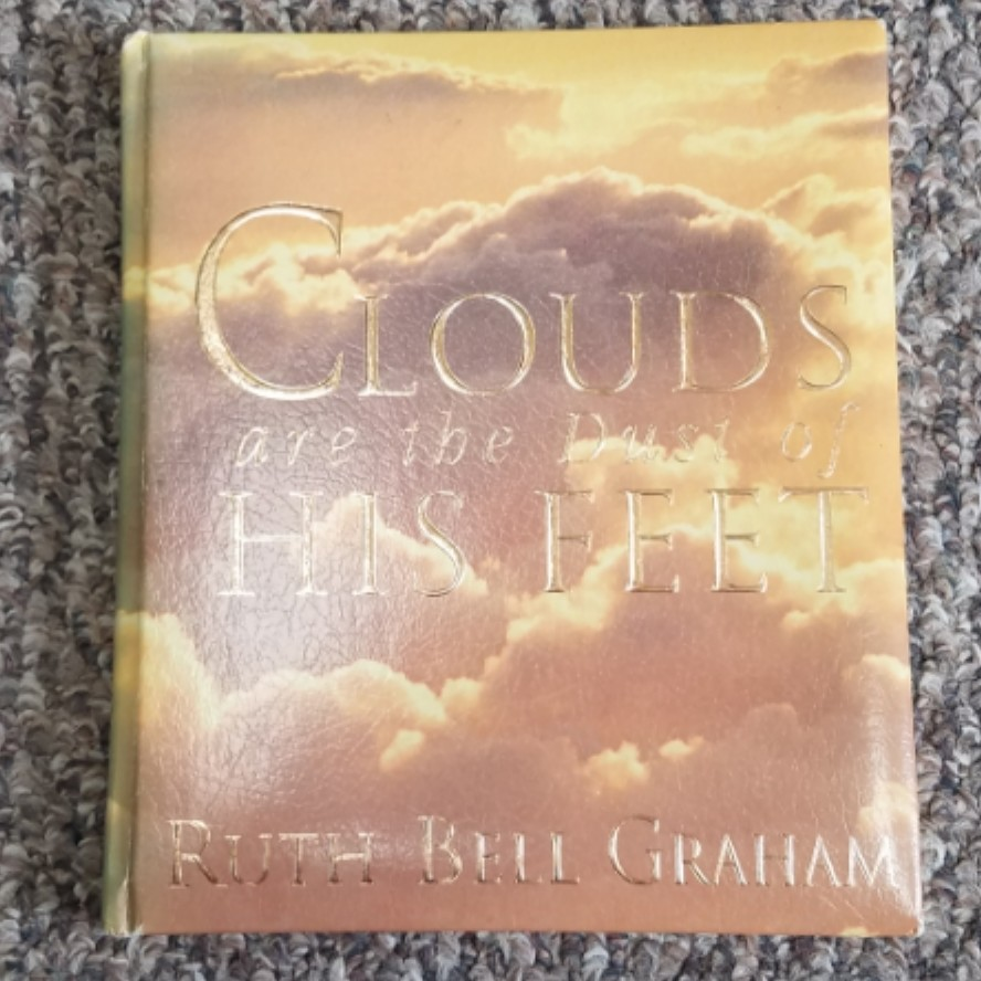 Clouds are the Dust of HIs Feet by Ruth Bell Graham