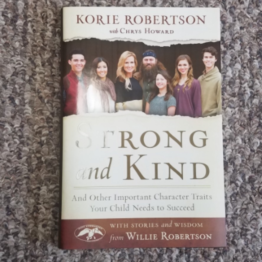 Strong and Kind by Korie Robertson with Chrys Howard