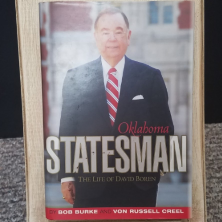 Oklahoma Statesman: The Life of David Boren by Bob Burke and Von Russell Creel