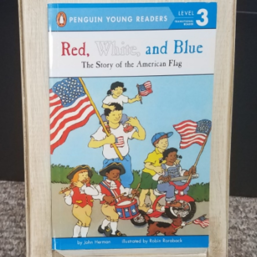 Red, White, and Blue by John Herman and Robin Roraback