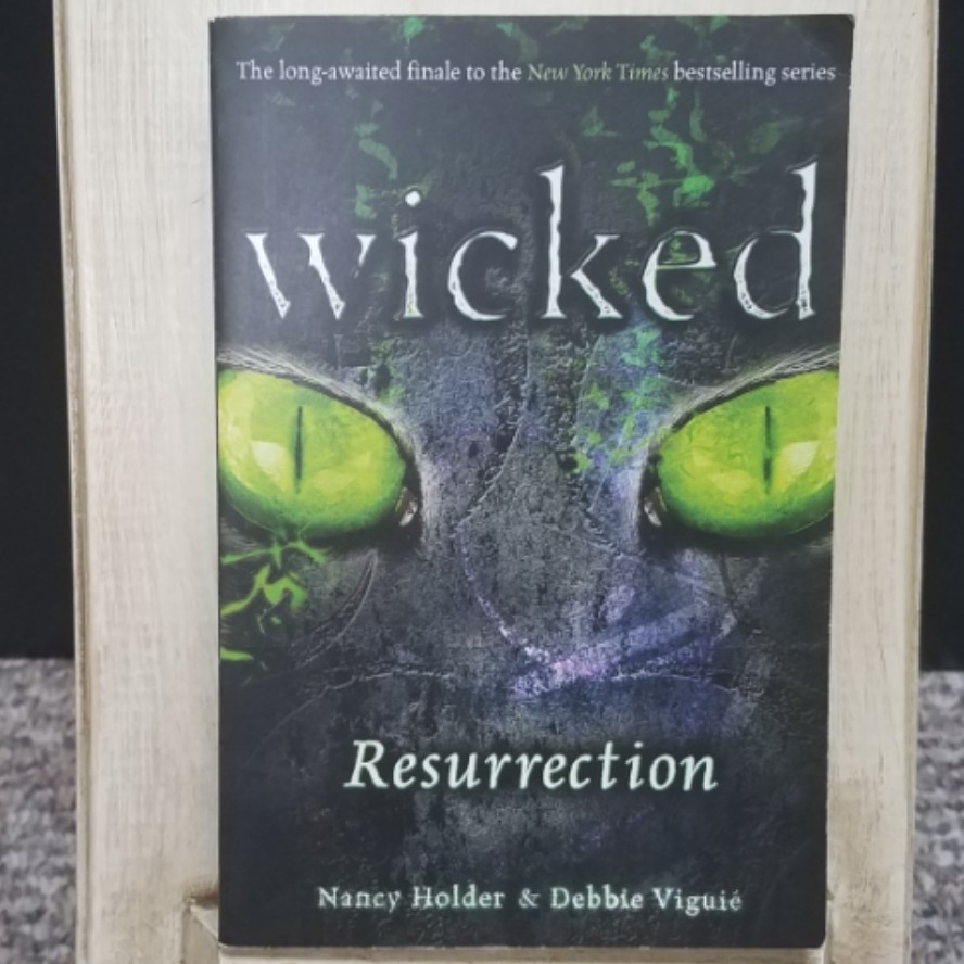 Wicked - Resurrection by Nancy Holder & Debbie Viguie