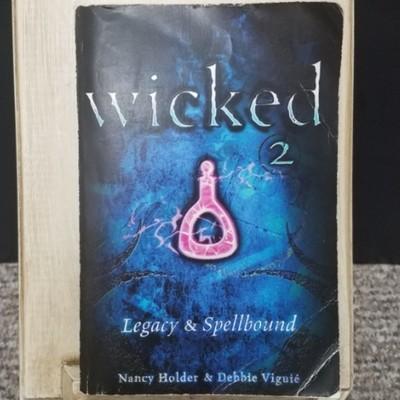 Wicked - Legacy & Spellbound by Nancy Holder & Debbie Viguie
