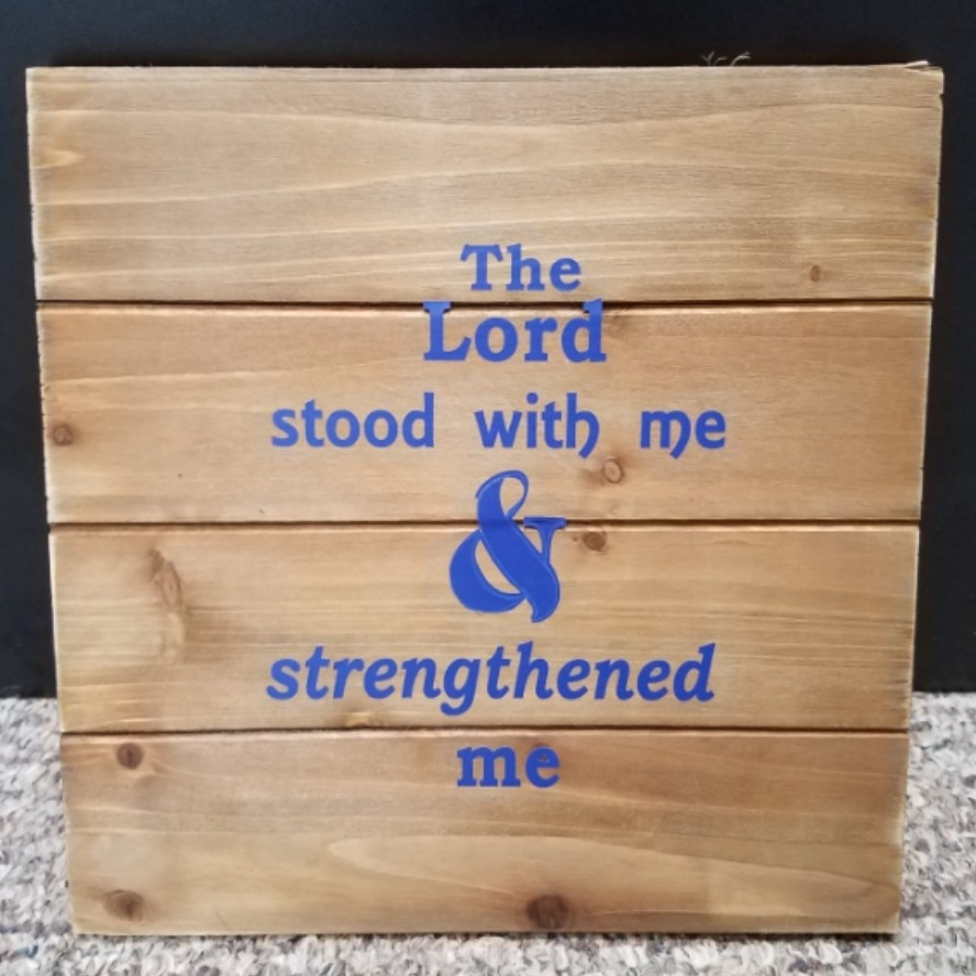 The Lord Stood with Me and Strenghtened Me Wall Decor
