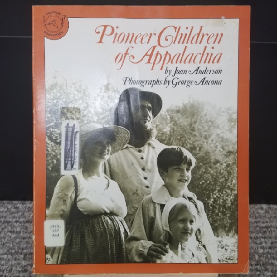Pioneer Children of Appalachia by Joan Anderson and George Ancona