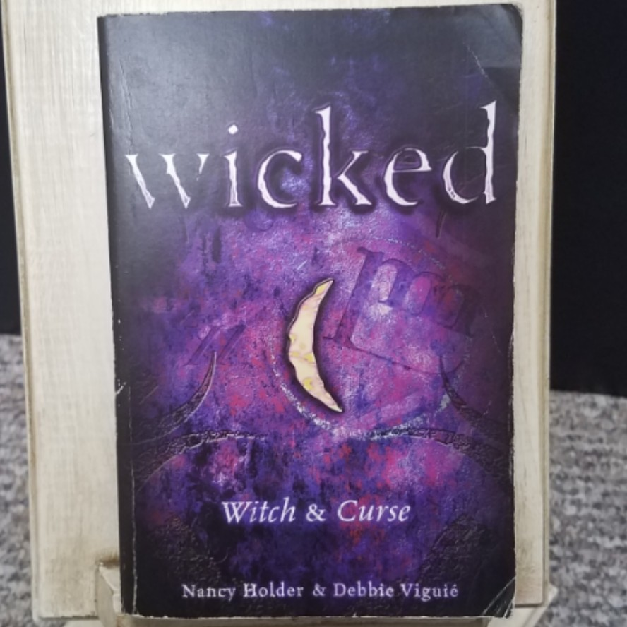 Wicked - Witch & Curse by Nancy Holder & Debbie Viguie