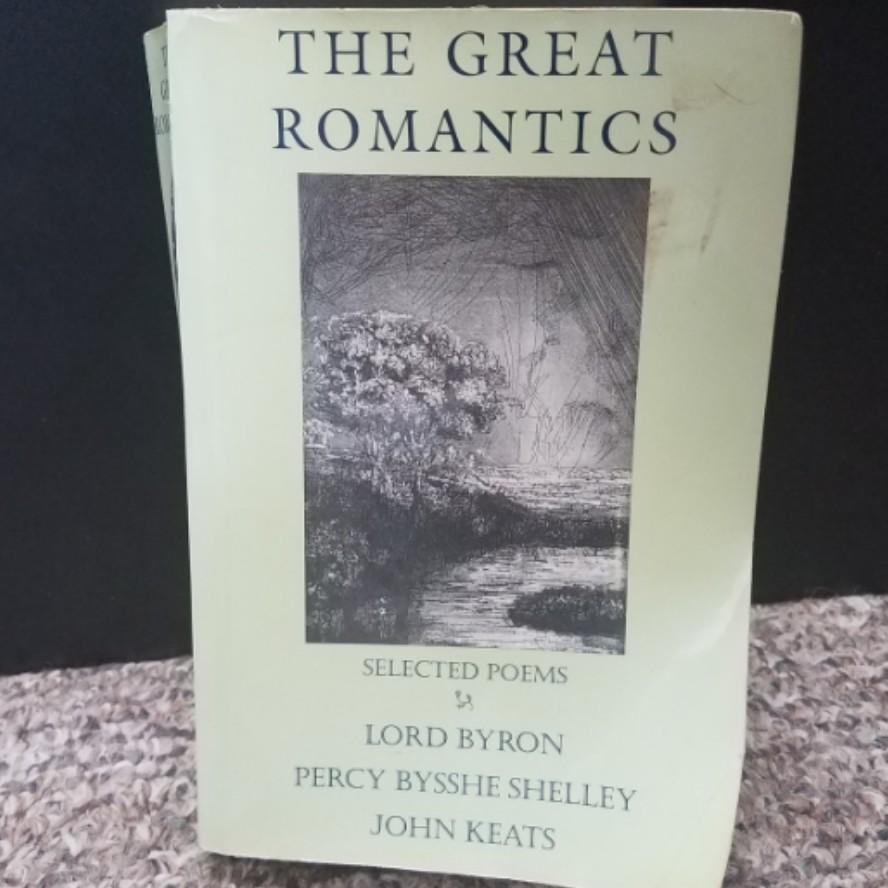 The Great Romantics by Lord Byron, Percy Bysshe Shelley, John Keats