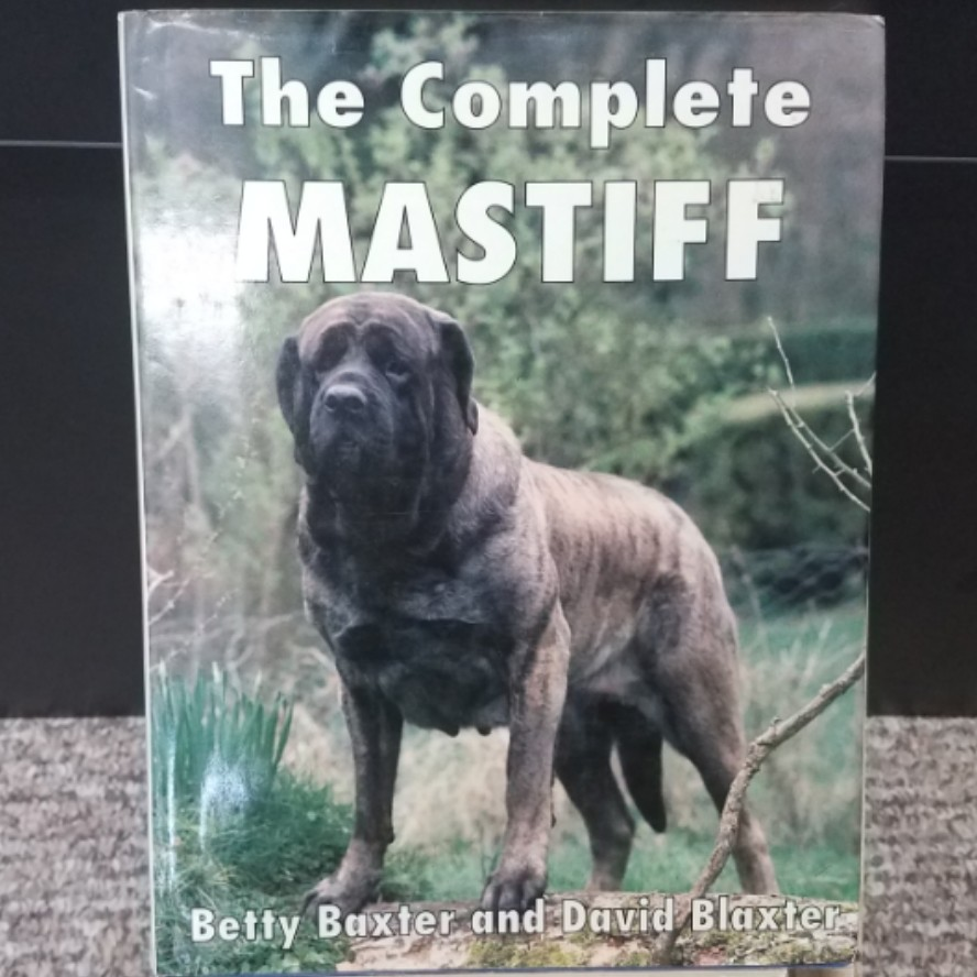 The Complete Mastiff by Betty Baxter and David Blaxter