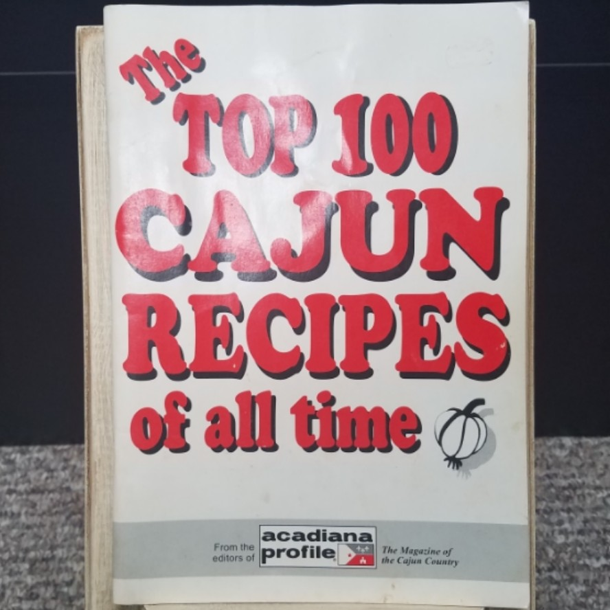 The Top 100 Cajun Recipes of all Time by Acadiana Profile