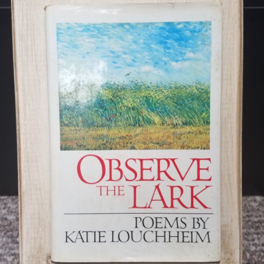 Observe the Lark Poems by Katie Louchheim