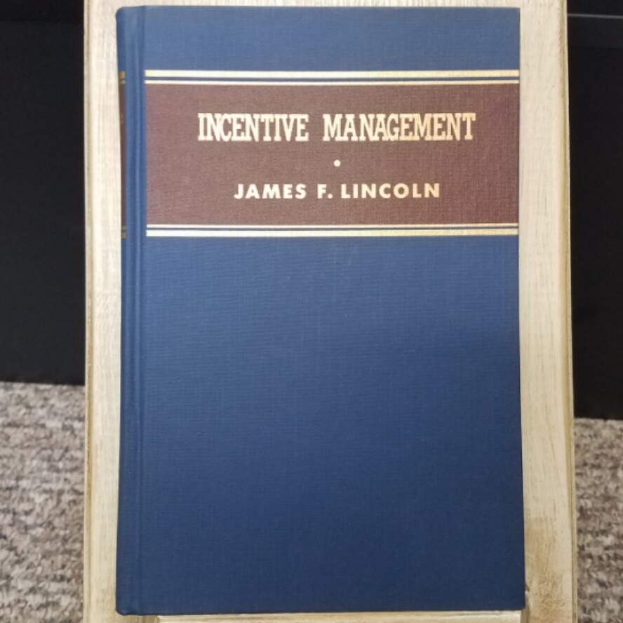 Incentive Management by James F. Lincoln