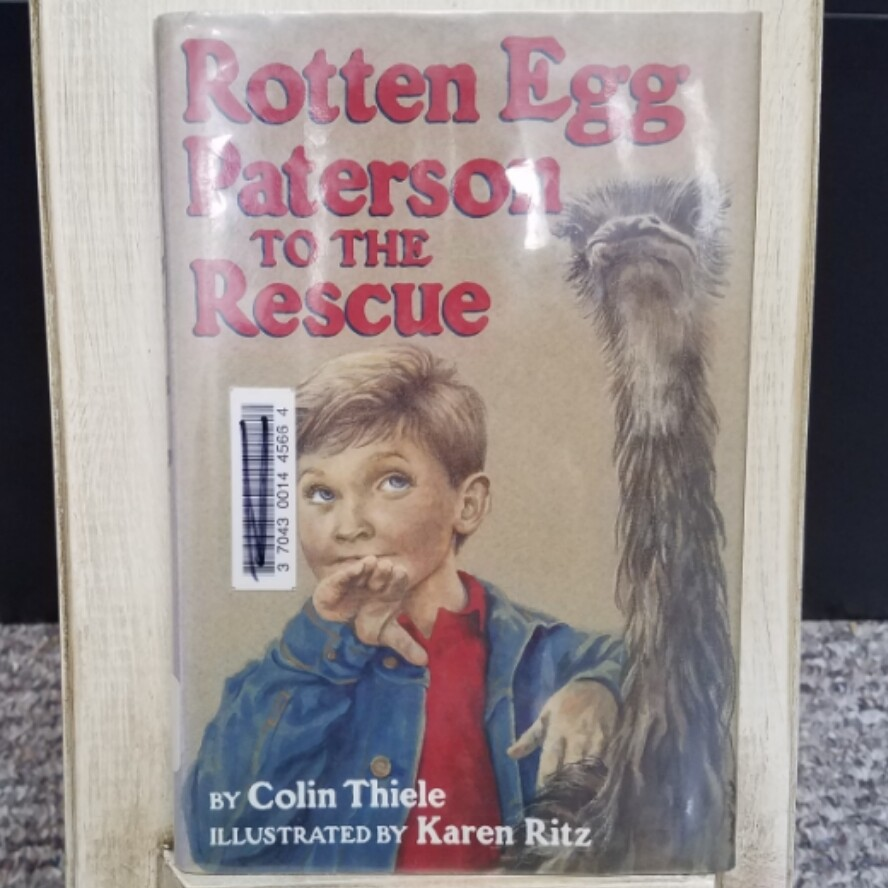 Rotten Egg Paterson to the Rescue by Colin Thiele and Karen Ritz