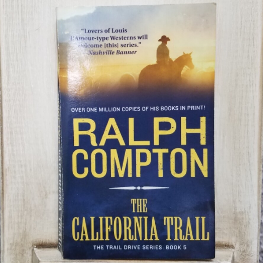 The California Trail by Ralph Compton