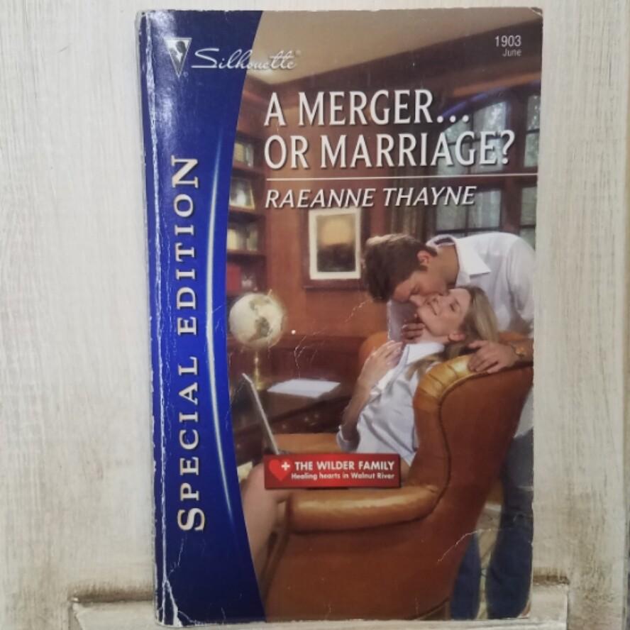A Merger... Or Marriage? Raeanne Thayne
