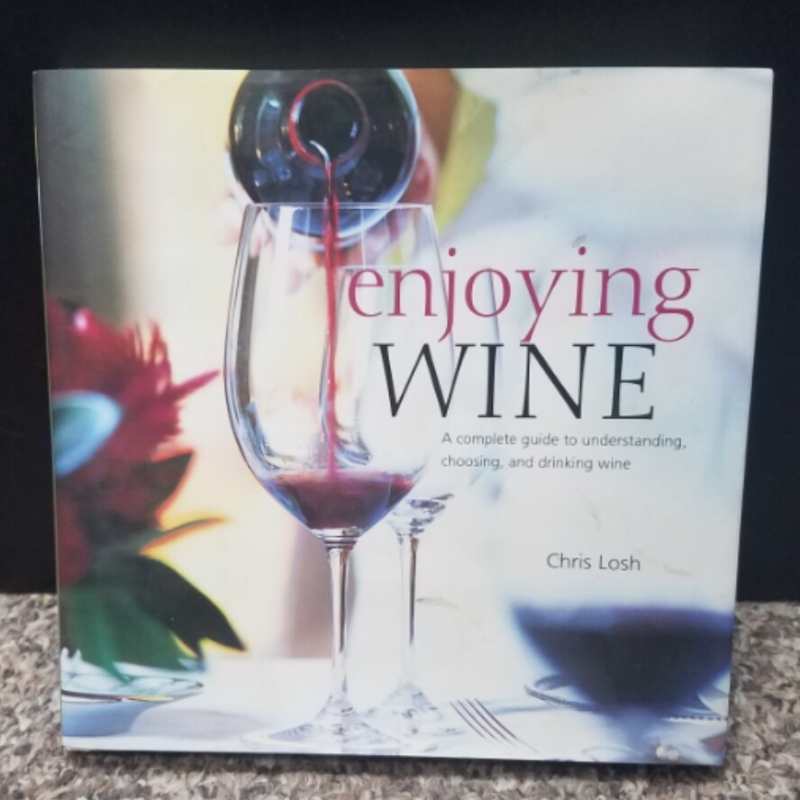 Enjoying Wine by Chris Losh
