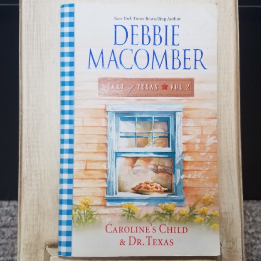 Heart of Texas: Caroline's Child & Dr. Texas by Debbie Macomber