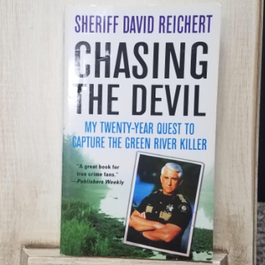 Chasing the Devil by Sheriff David Reichert