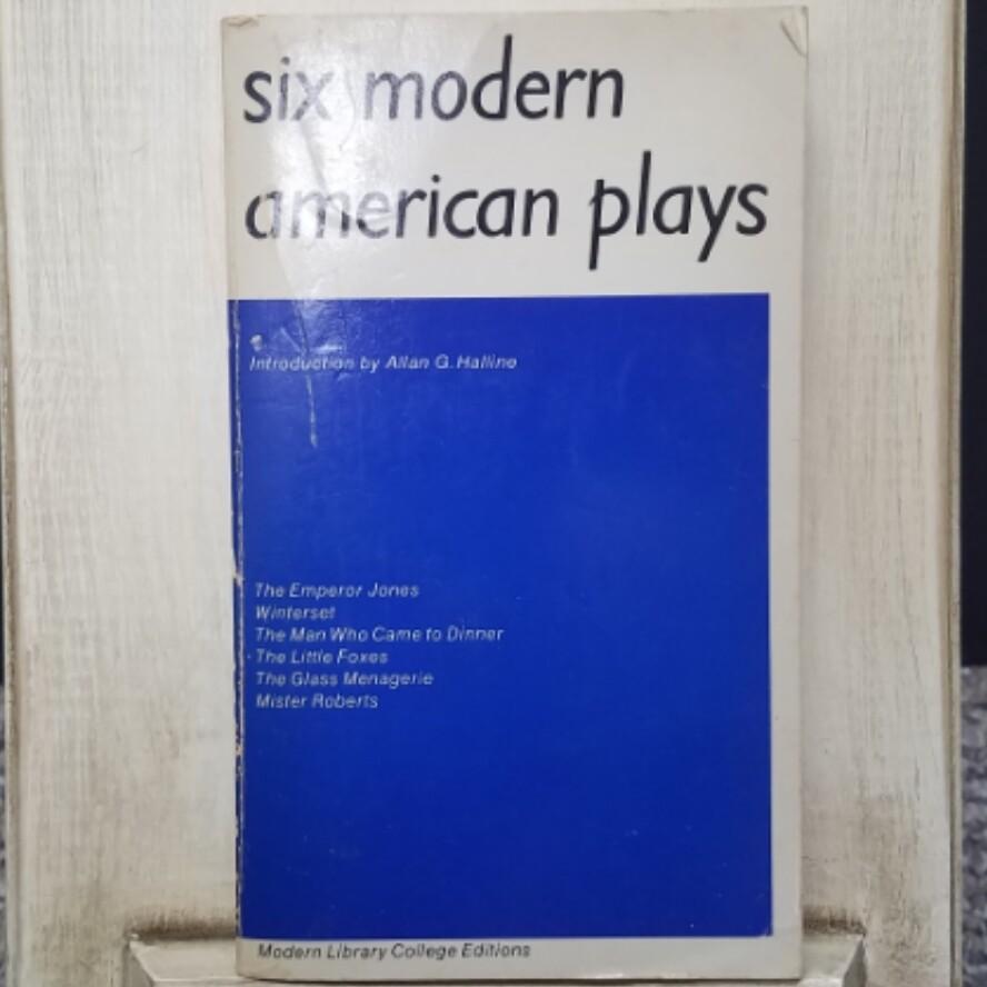 Six Modern American Plays by Allan G. Halline
