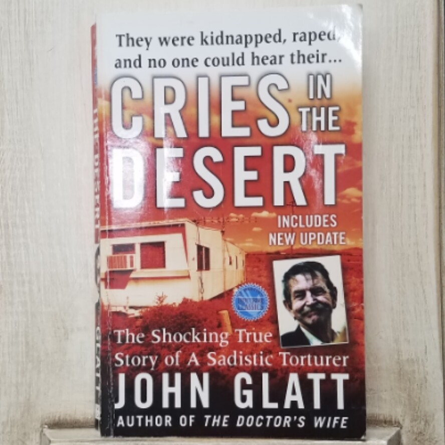 Cries in the Desert by John Glatt