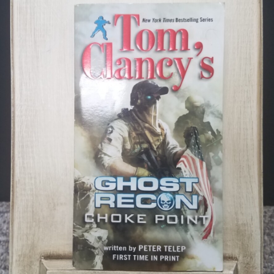 Ghost Recon: Choke Point by Tom Clancy and Peter Telep
