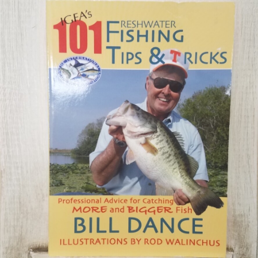 101 Freshwater Fishing Tips and Tricks by Bill Dance and Rod Walinchus