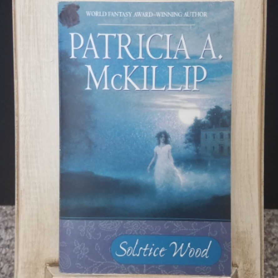 Solstice Wood by Patricia A. McKillip