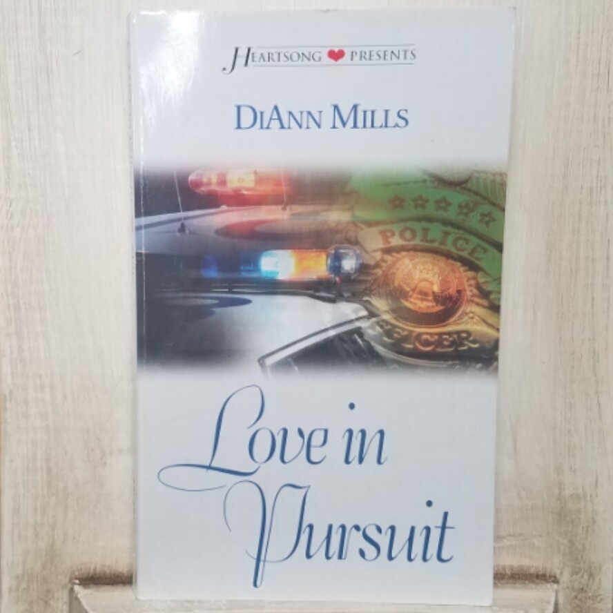 Love in Pursuit by DiAnn Mills