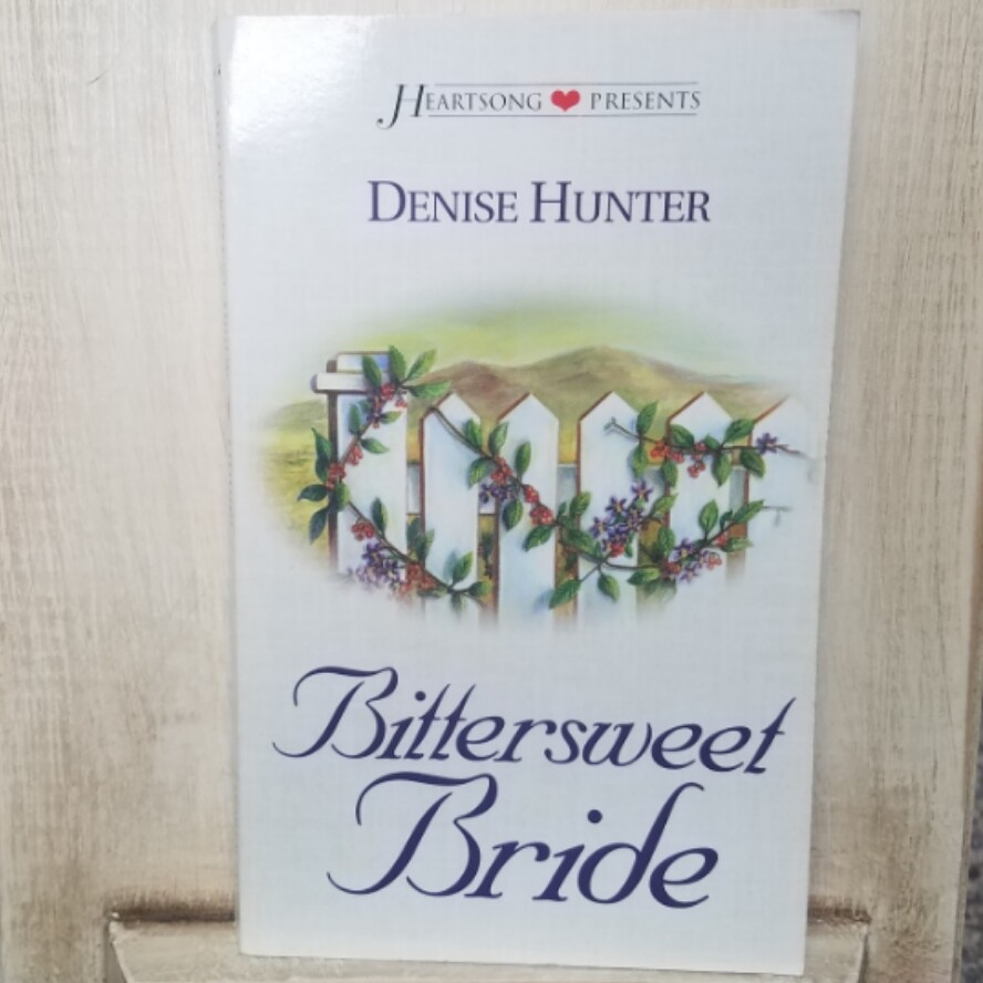 Bittersweet Bride by Denise Hunter
