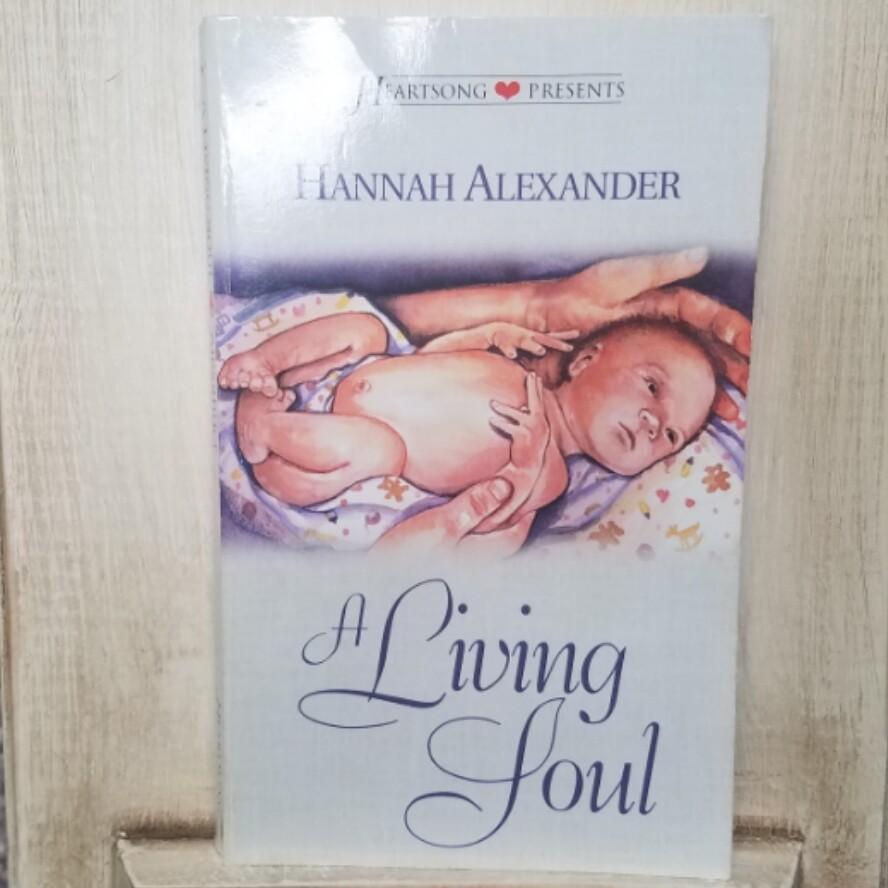 A Living Soul by Hannah Alexander