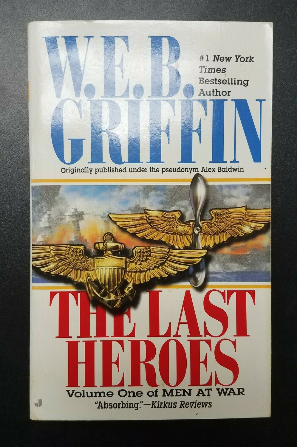 The Last Heroes - Vol. 1: Men at War by W.E.B. Griffin
