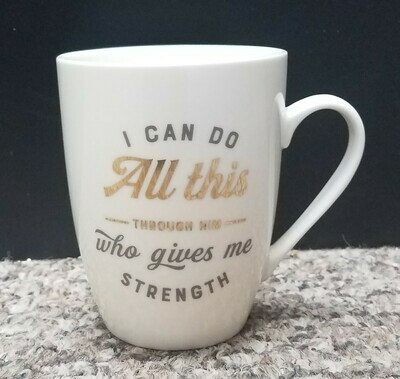I Can do All This Through Him who Gives Me Strength Coffee Mug
