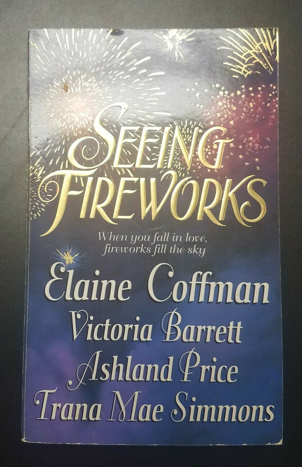 Seeing Fireworks by Elaine Coffman, Victoria Barrett, Ashland Price, and Trana Mae Simmons