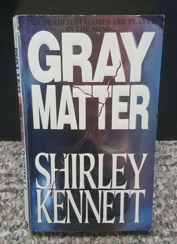 Gray Matter by Shirley Kennett