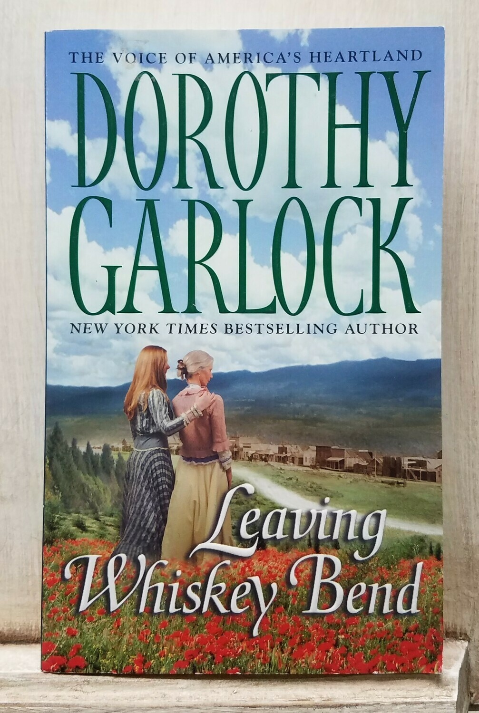 Leaving Whiskey Bend by Dorothy Garlock