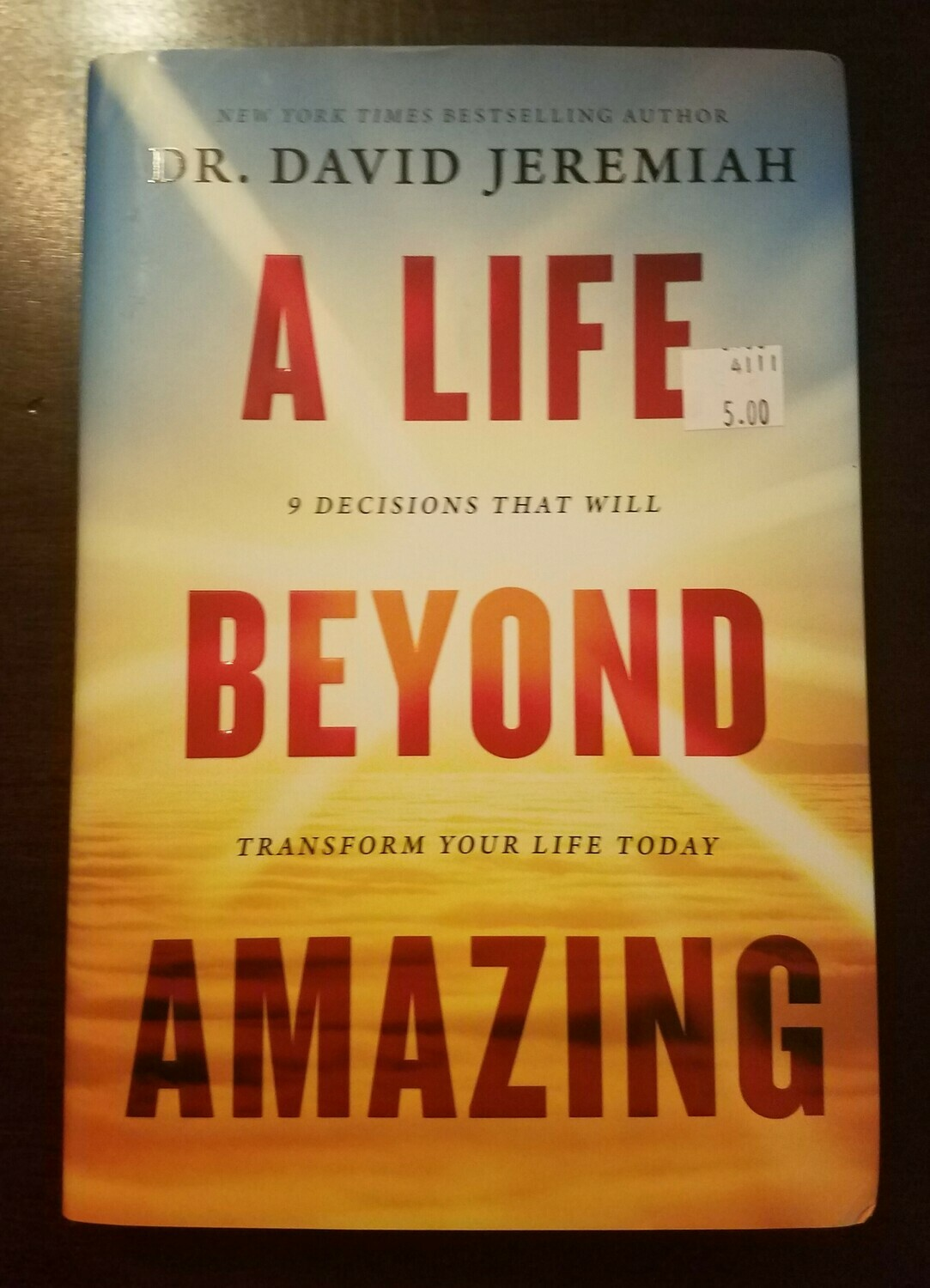 A Life Beyond Amazing by Dr. David Jeremiah