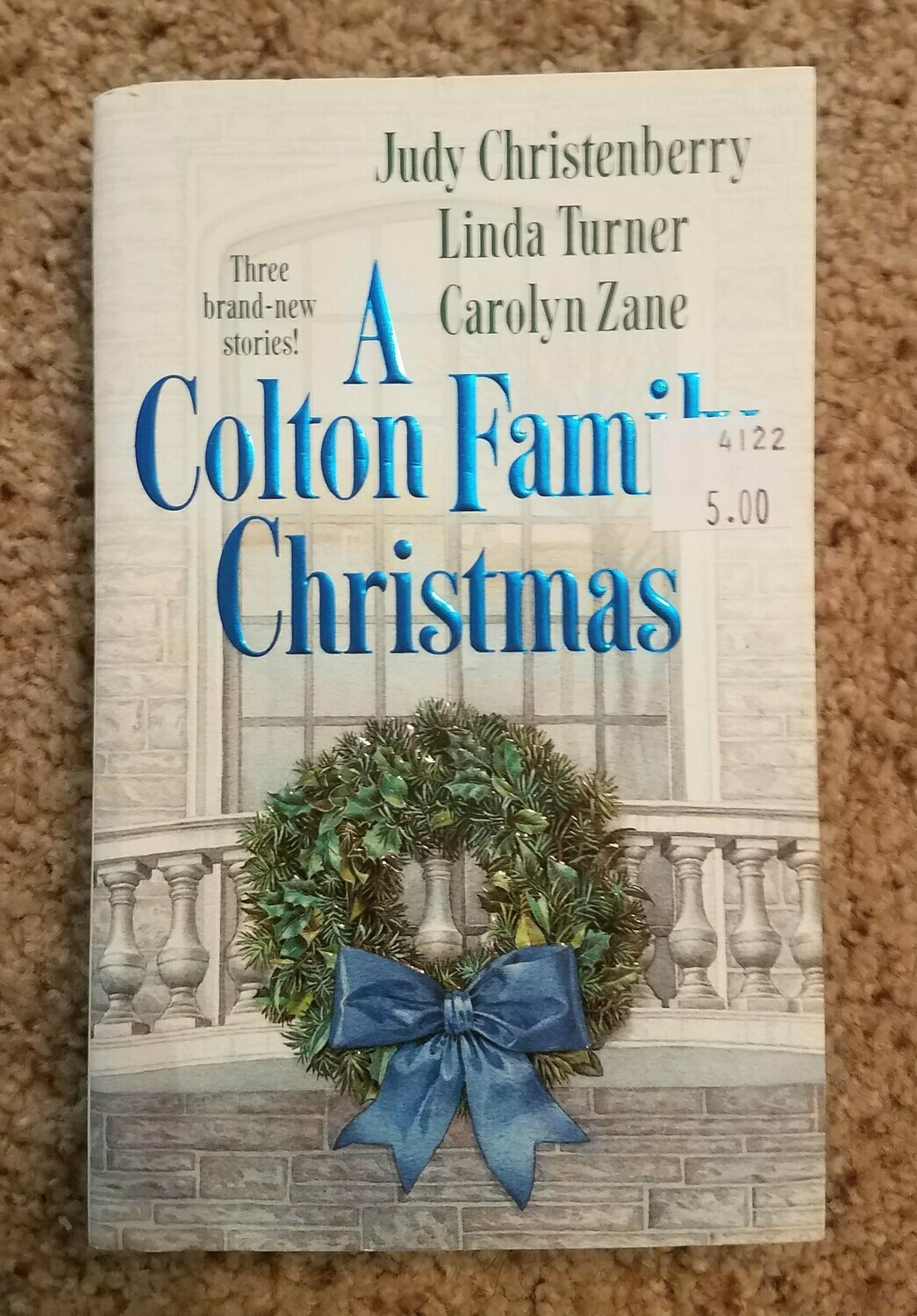A Colton Family Christmas by Judy Christenberry, Linda Turner, and Carolyn Zane