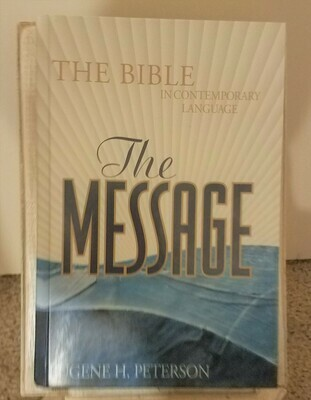 The Bible: The Message in Contemporary Language by Eugene H. Peterson