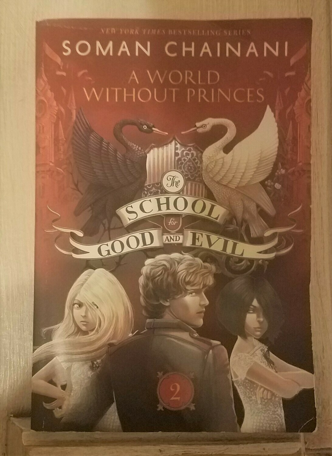 The School for Good and Evil: A World Without Princes by Soman Chainani