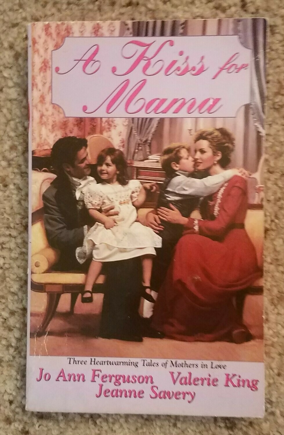 A Kiss for Mama by Jo Ann Ferguson, Valerie King, and Jeanne Savery