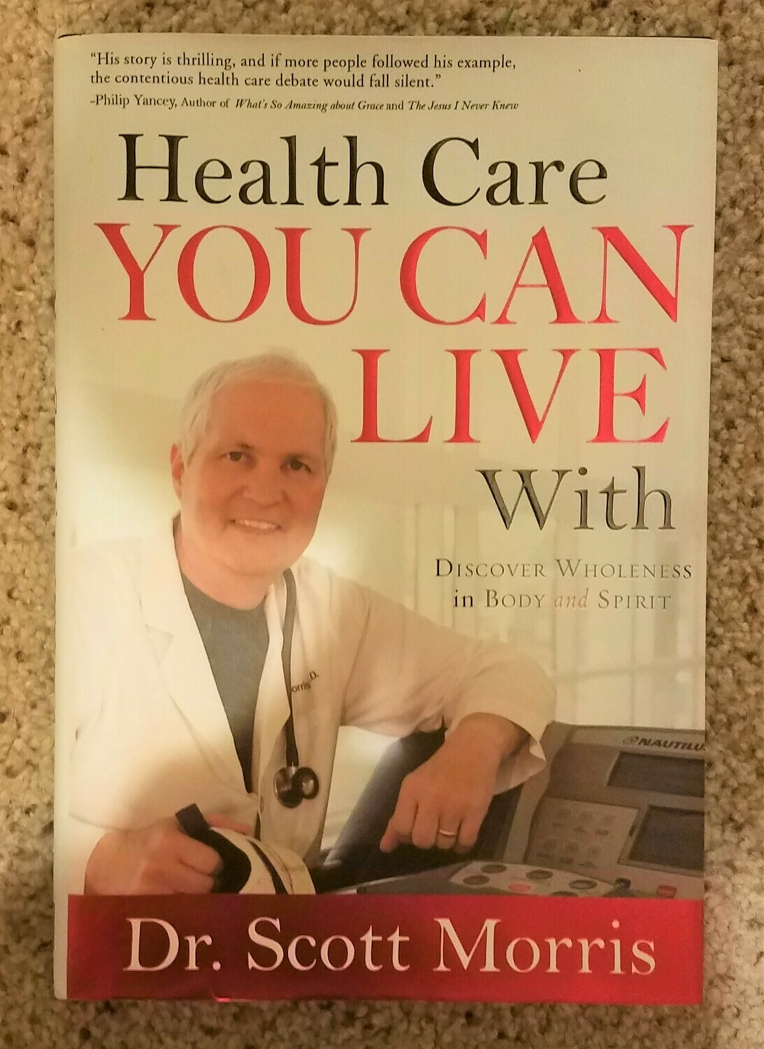 Health Care You Can Live With by Dr. Scott Morris