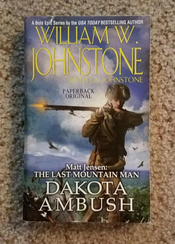 Matt Jensen: The Last Mountain Man - Dakota Ambush by William W. Johnston with J.A Johnstone