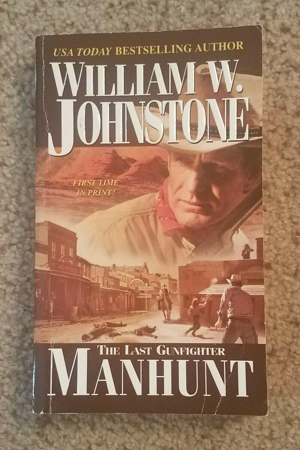 The Last Gunfighter: Manhunt by William W. Johnstone