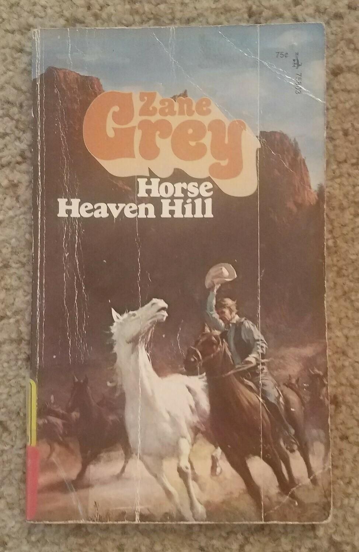 Horse Heaven Hill by Zane Grey