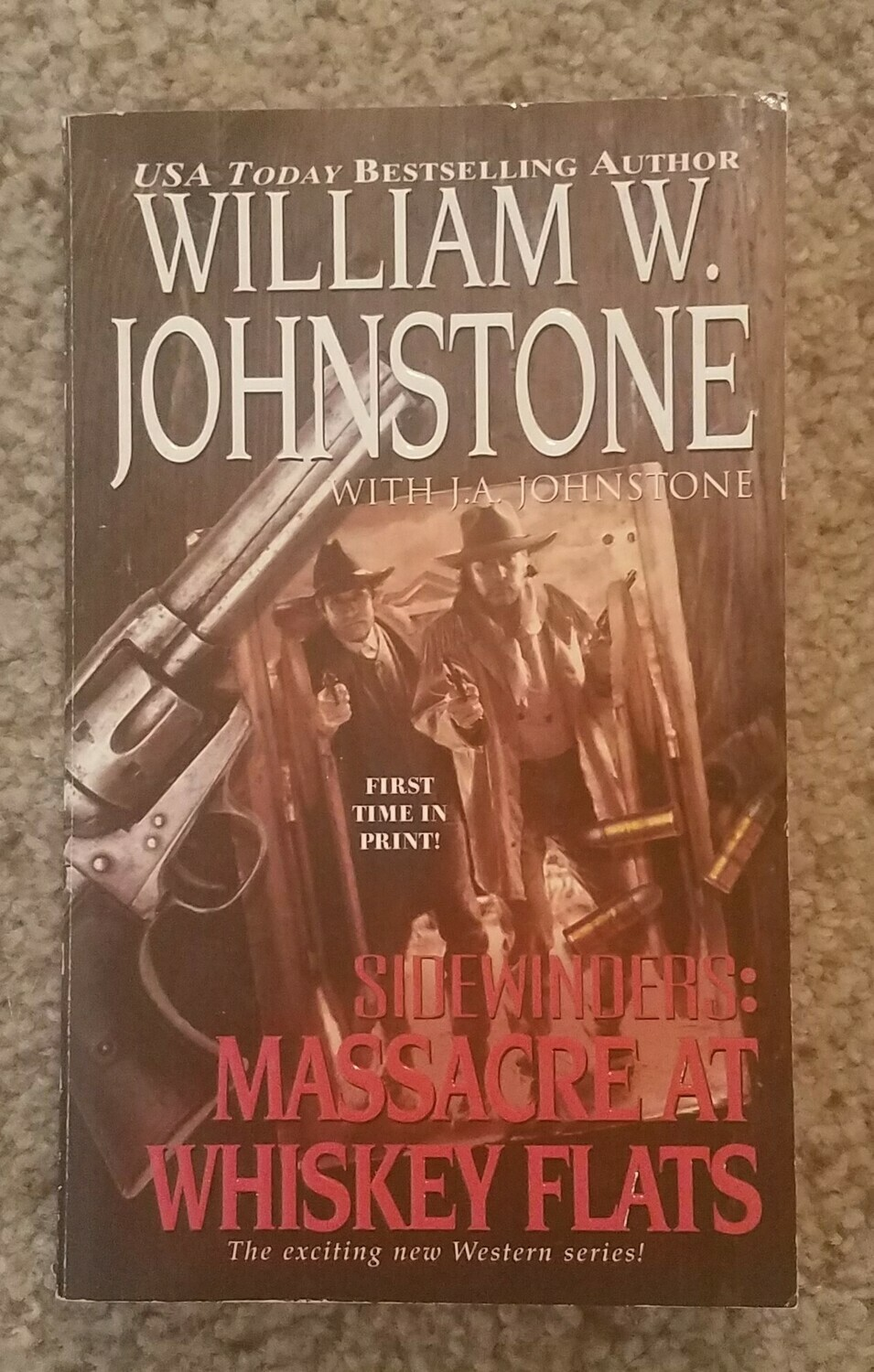 Sidewinders: Massacre at Whiskey Flats by William W. Johnstone with J.A. Johnstone
