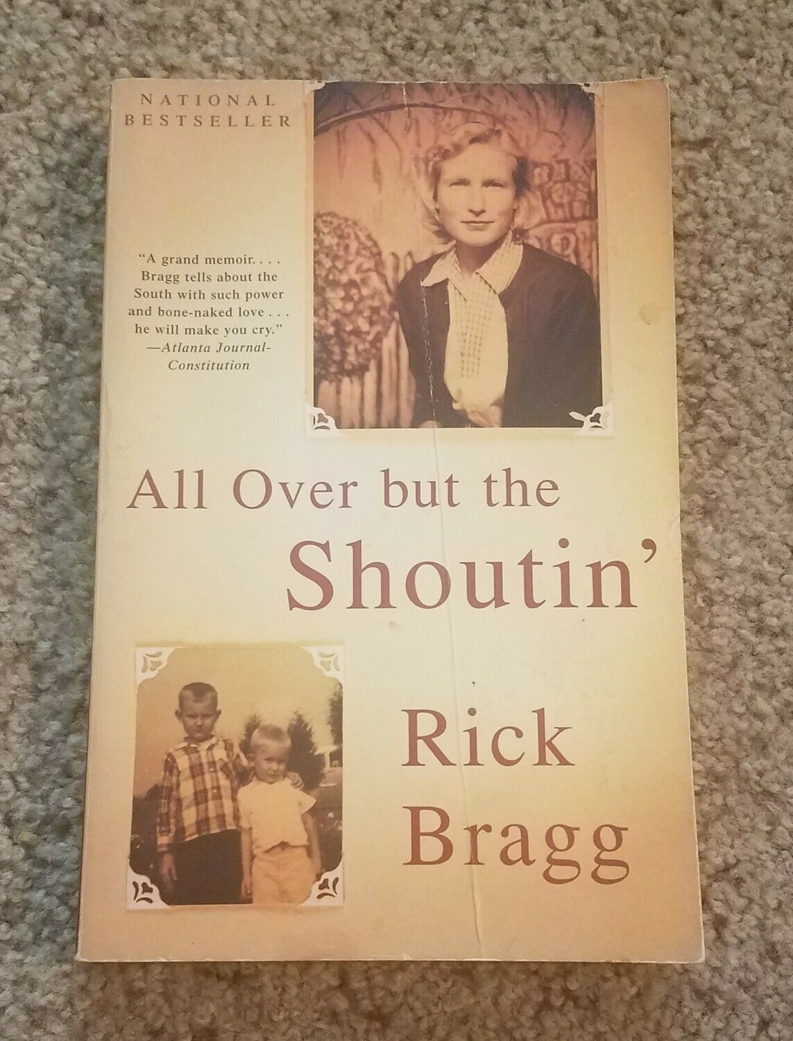All Over but the Shoutin' by Rick Bragg