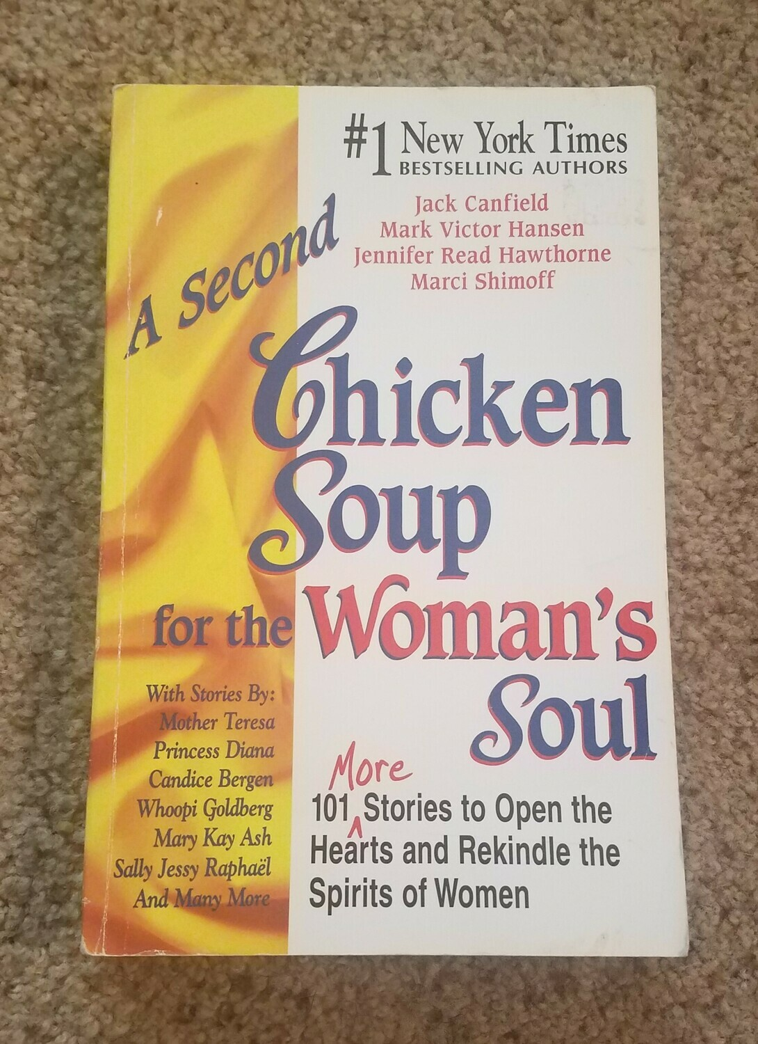 A Second Chicken Soup for the Woman's Soul by Jack Canfield, Mark Victor Hansen, Jennifer Read Hawthorne, and Marci Shimoff