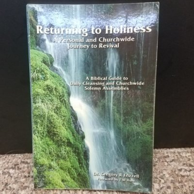 Returning to Holiness by Dr. Gregory R Frizzell
