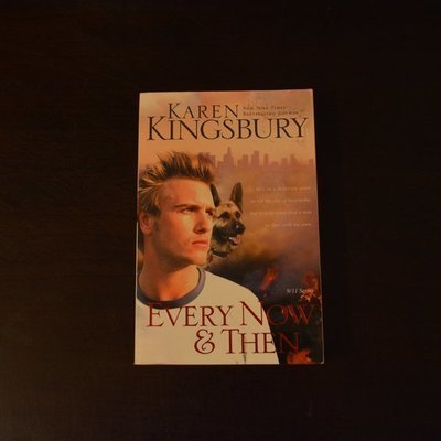 Every Now & Then by Karen Kingsbury